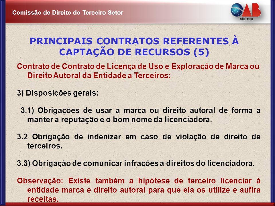 Comissão de Direito do Terceiro Setor Contrato de Contrato de Licença de Uso e Exploração de Marca ou Direito Autoral da Entidade a Terceiros: 3) Disp