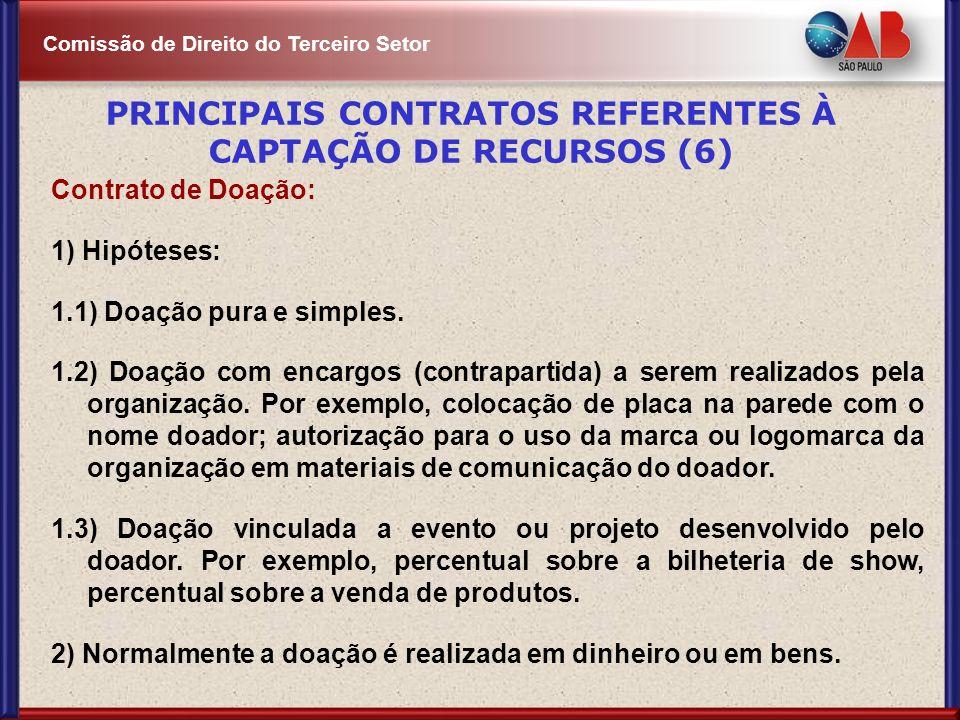 Comissão de Direito do Terceiro Setor Contrato de Doação: 1) Hipóteses: 1.1) Doação pura e simples. 1.2) Doação com encargos (contrapartida) a serem r