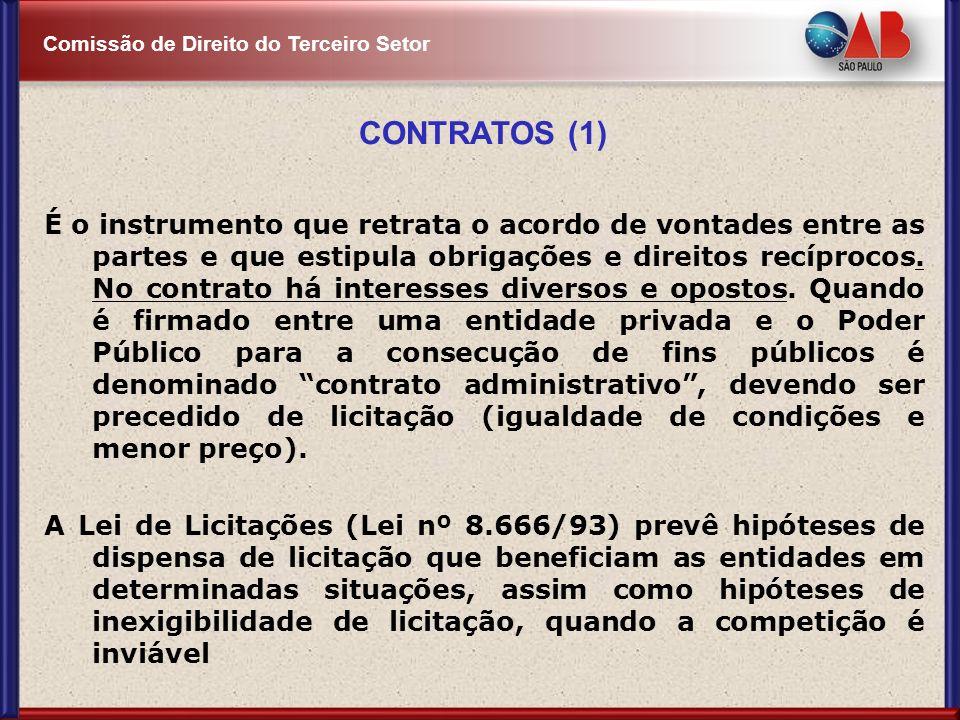 Comissão de Direito do Terceiro Setor CONTRATOS (1) É o instrumento que retrata o acordo de vontades entre as partes e que estipula obrigações e direi