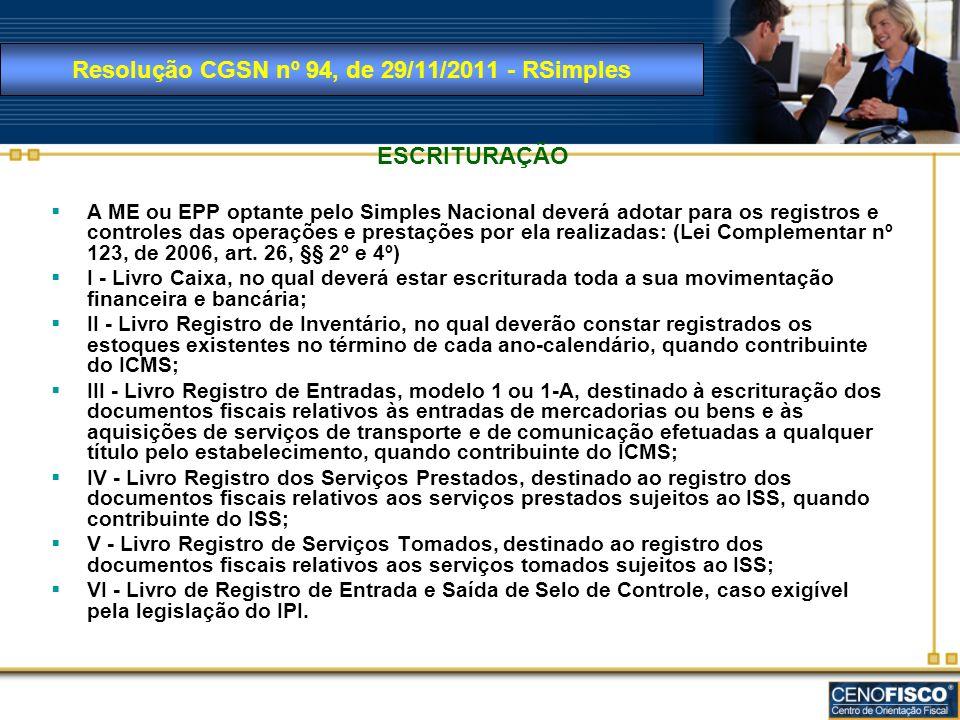 ESCRITURAÇÃO A ME ou EPP optante pelo Simples Nacional deverá adotar para os registros e controles das operações e prestações por ela realizadas: (Lei
