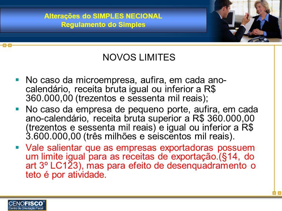 NOVOS LIMITES No caso da microempresa, aufira, em cada ano- calendário, receita bruta igual ou inferior a R$ 360.000,00 (trezentos e sessenta mil reai