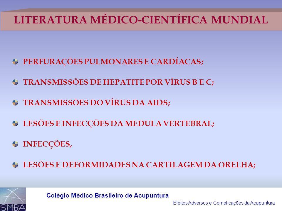 Efeitos Adversos e Complicações da Acupuntura Colégio Médico Brasileiro de Acupuntura EFEITOS ADVERSOS SISTÊMICOS %EFEITOS ADVERSOS LOCAIS% CANSAÇO8,2