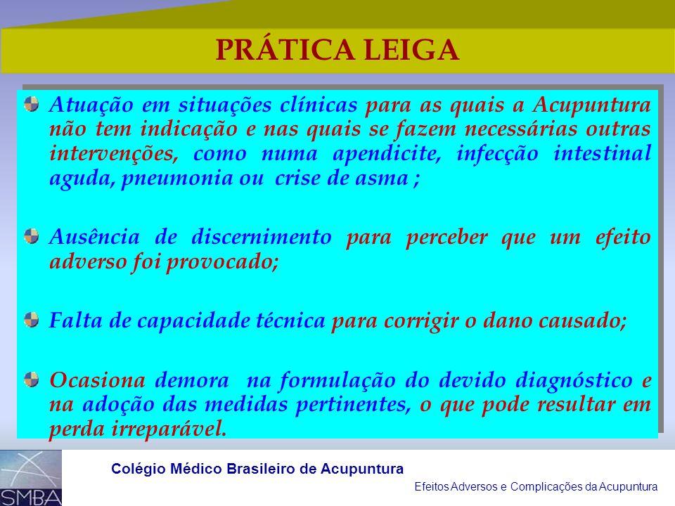 Efeitos Adversos e Complicações da Acupuntura Colégio Médico Brasileiro de Acupuntura Armazenamento e conservação inadequados, o seu uso ou aplicação
