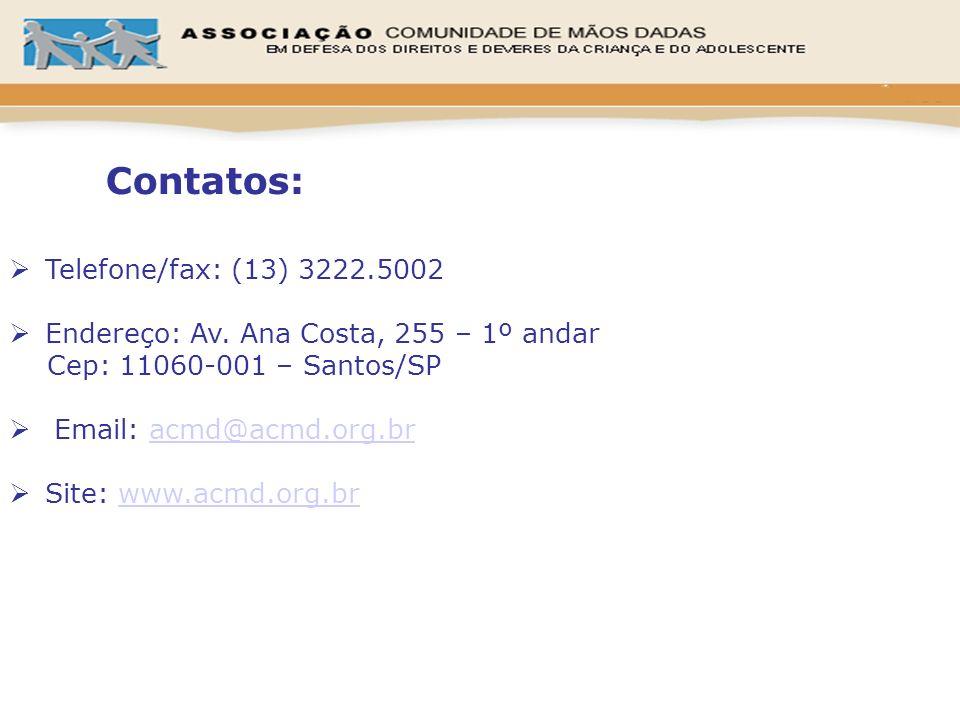 Telefone/fax: (13) 3222.5002 Endereço: Av. Ana Costa, 255 – 1º andar Cep: 11060-001 – Santos/SP Email: acmd@acmd.org.bracmd@acmd.org.br Site: www.acmd