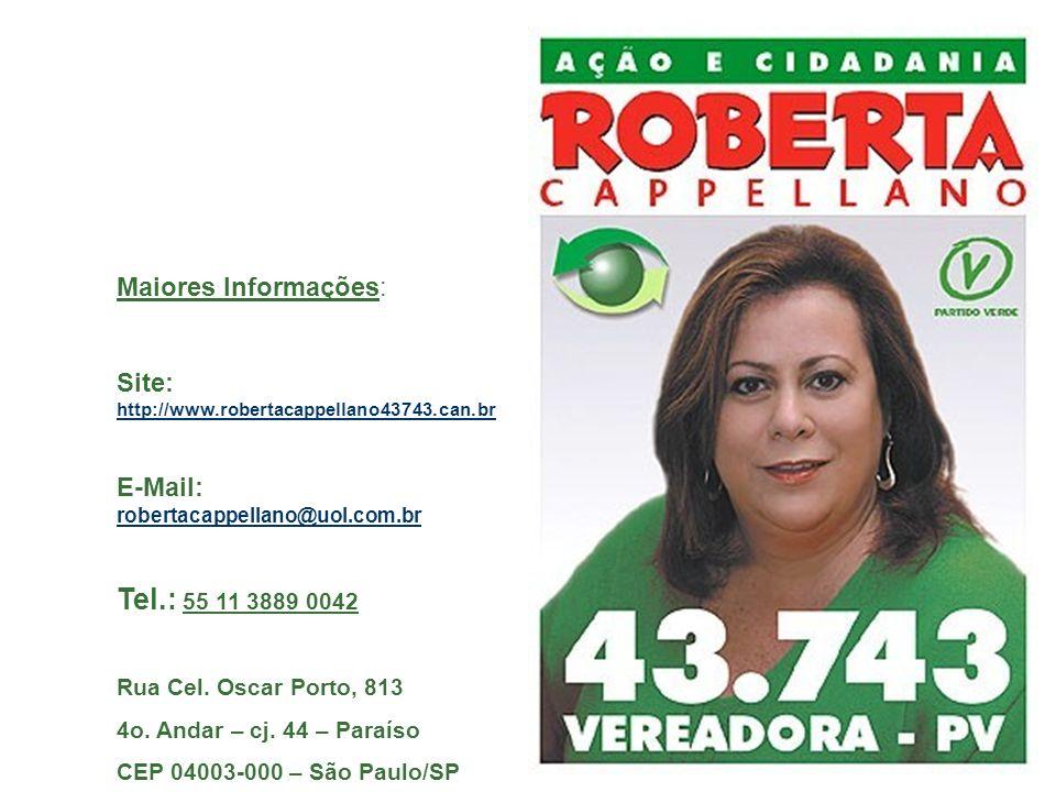 Maiores Informações: Site: http://www.robertacappellano43743.can.br http://www.robertacappellano43743.can.br E-Mail: robertacappellano@uol.com.br robe