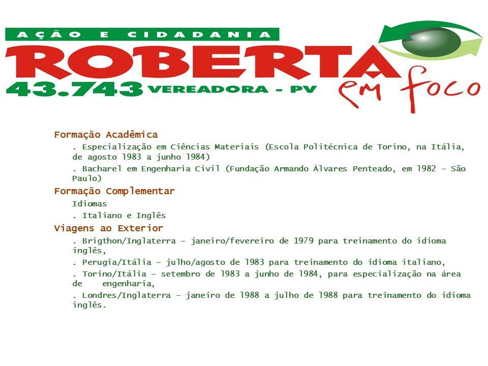 Formação Acadêmica. Especialização em Ciências Materiais (Escola Politécnica de Torino, na Itália, de agosto l983 a junho l984). Bacharel em Engenhari