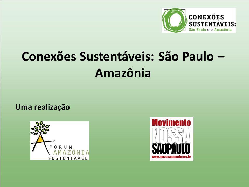 Uma realização Conexões Sustentáveis: São Paulo – Amazônia