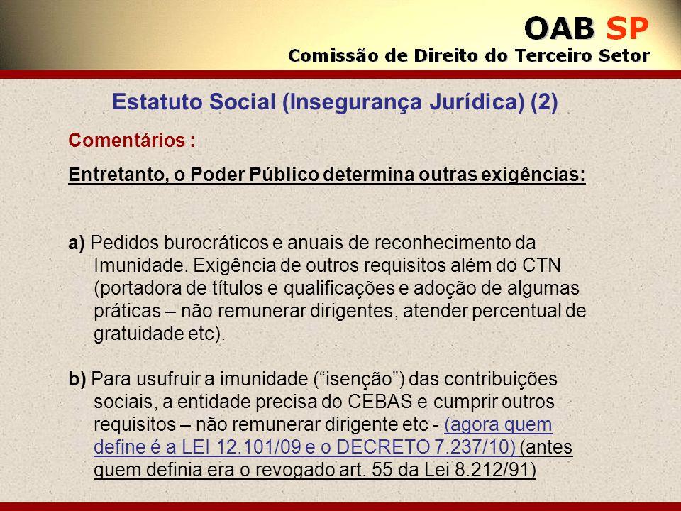 Estatuto Social (Insegurança Jurídica) (2) Comentários : Entretanto, o Poder Público determina outras exigências: a) Pedidos burocráticos e anuais de