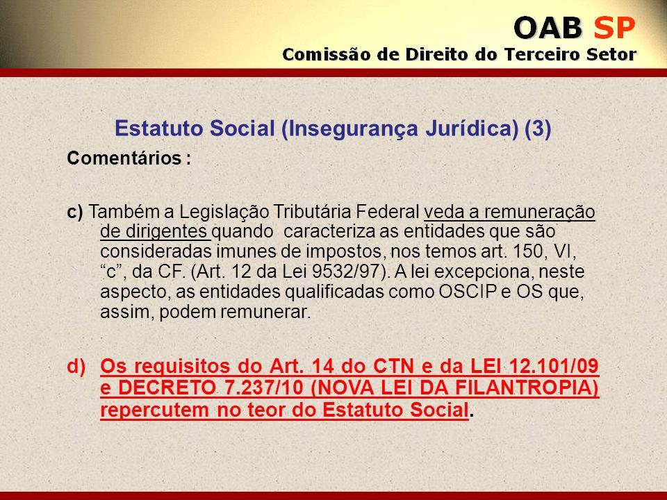 Estatuto Social (Insegurança Jurídica) (3) Comentários : c) Também a Legislação Tributária Federal veda a remuneração de dirigentes quando caracteriza