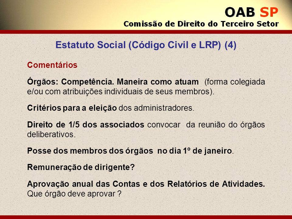 Estatuto Social (Código Civil e LRP) (4) Comentários Órgãos: Competência. Maneira como atuam (forma colegiada e/ou com atribuições individuais de seus