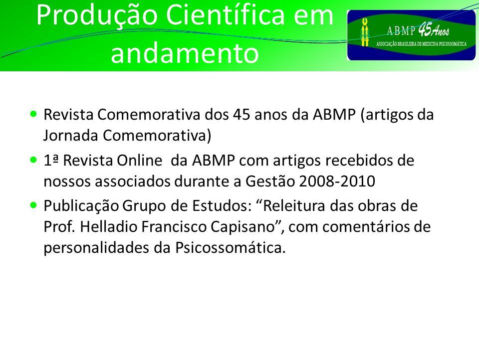 Produção Científica em andamento Revista Comemorativa dos 45 anos da ABMP (artigos da Jornada Comemorativa) 1ª Revista Online da ABMP com artigos rece