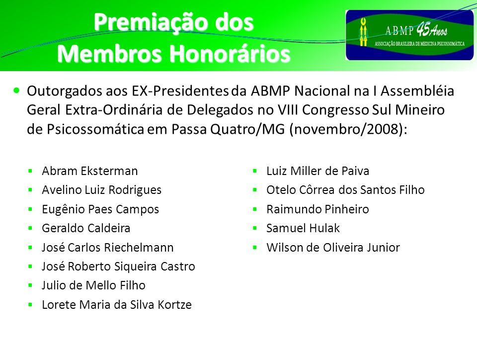 Premiação dos Membros Honorários Outorgados aos EX-Presidentes da ABMP Nacional na I Assembléia Geral Extra-Ordinária de Delegados no VIII Congresso S