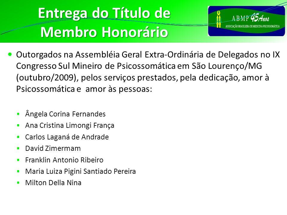 Entrega do Título de Membro Honorário Outorgados na Assembléia Geral Extra-Ordinária de Delegados no IX Congresso Sul Mineiro de Psicossomática em São