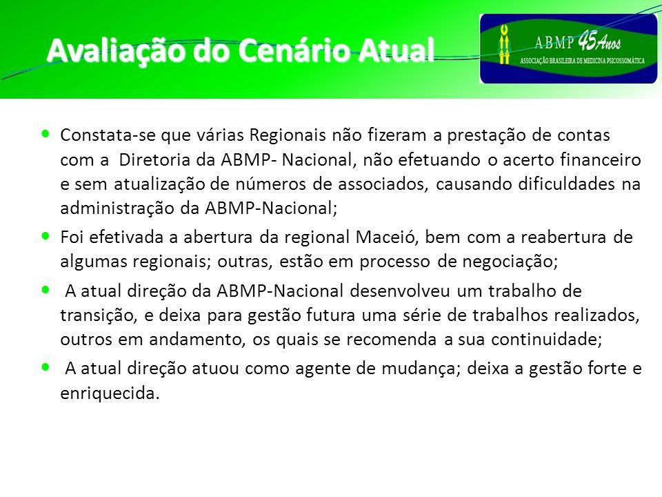 Avaliação do Cenário Atual Constata-se que várias Regionais não fizeram a prestação de contas com a Diretoria da ABMP- Nacional, não efetuando o acert