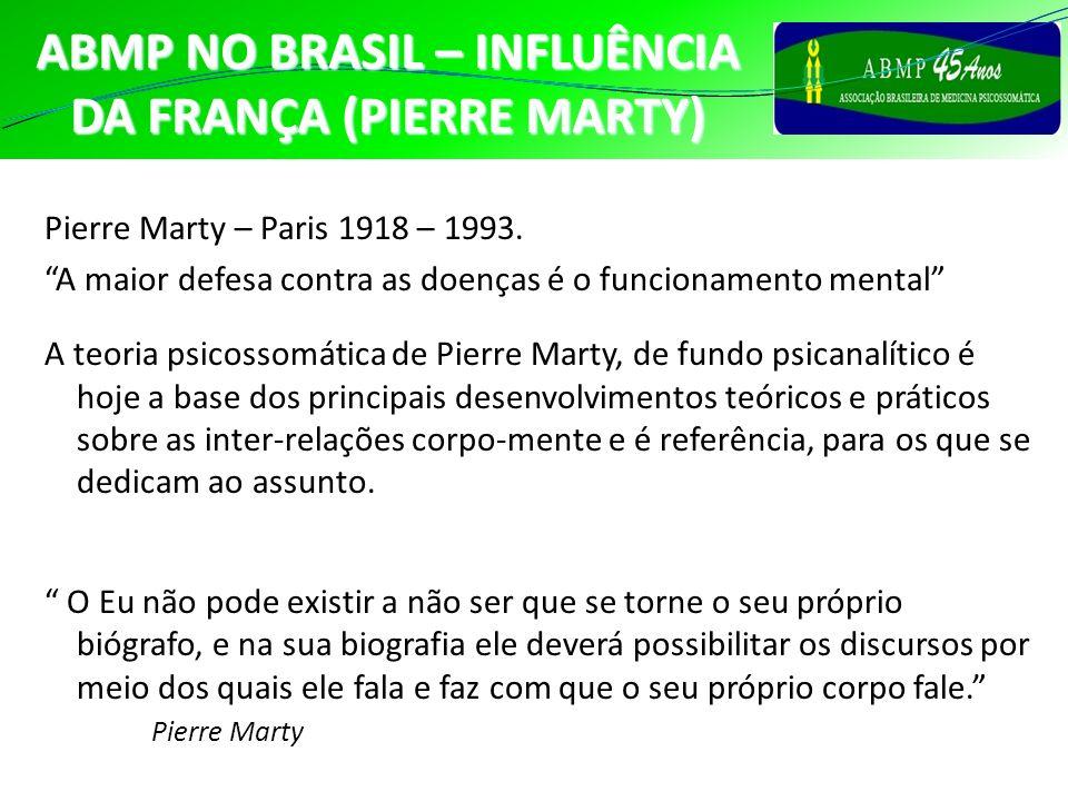 Pierre Marty – Paris 1918 – 1993. A maior defesa contra as doenças é o funcionamento mental A teoria psicossomática de Pierre Marty, de fundo psicanal
