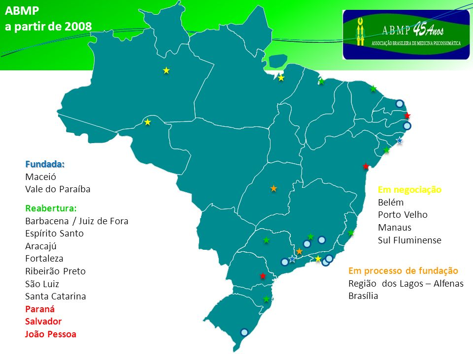 ABMP a partir de 2008Fundada: Maceió Vale do Paraíba Reabertura: Barbacena / Juiz de Fora Espírito Santo Aracajú Fortaleza Ribeirão Preto São Luiz San