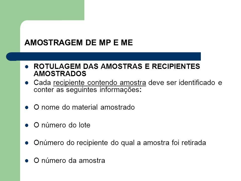 AMOSTRAGEM DE MP E ME ROTULAGEM DAS AMOSTRAS E RECIPIENTES AMOSTRADOS Cada recipiente contendo amostra deve ser identificado e conter as seguintes inf