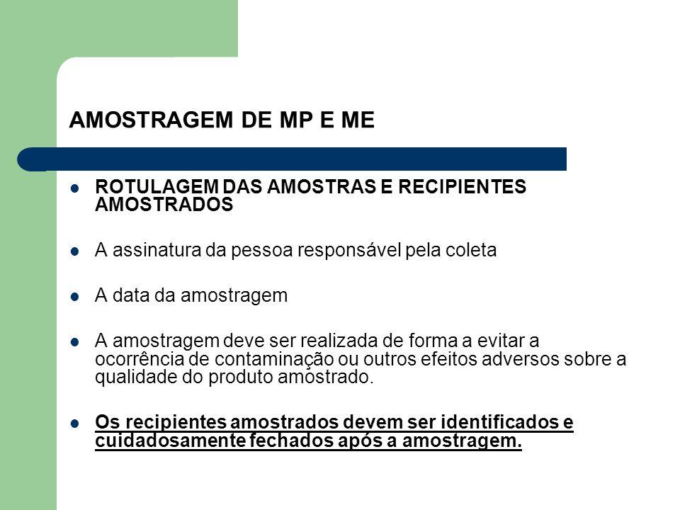 AMOSTRAGEM DE MP E ME ROTULAGEM DAS AMOSTRAS E RECIPIENTES AMOSTRADOS A assinatura da pessoa responsável pela coleta A data da amostragem A amostragem