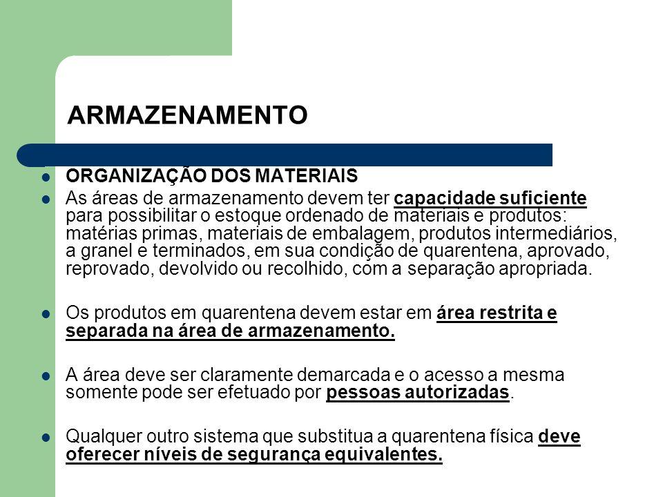 ARMAZENAMENTO ORGANIZAÇÃO DOS MATERIAIS As áreas de armazenamento devem ter capacidade suficiente para possibilitar o estoque ordenado de materiais e