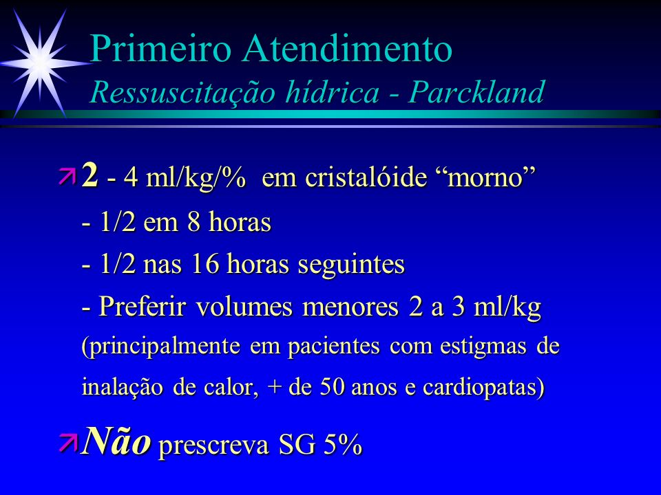Primeiro Atendimento Ressuscitação hídrica - indicação SCQ > 20% SCQ > 20% Idade 60 anos Idade 60 anos