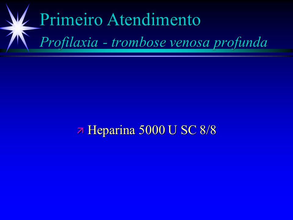 Primeiro Atendimento Profilaxia - tétano ä Avaliar estado da imunização anti-tetânica ä Imunização incompleta ou dúvida: Tetanogama 250 UI IM + Toxóid