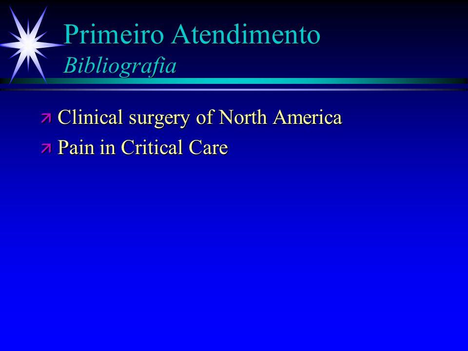 Primeiro Atendimento Bibliografia ä Gomes D. Tratamento de Queimaduras - 1997; ä Schoemacker - 1995; ä Parrillo - 1995; ä Bendlin A.Tratamiento inicia