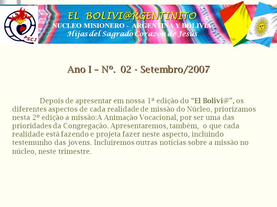 Hijas del Sagrado Corazón de Jesús EL BOLIVI@RGENTINITO NUCLEO MISIONERO - ARGENTINA Y BOLIVIA Hijas del Sagrado Corazón de Jesús Depois de apresentar