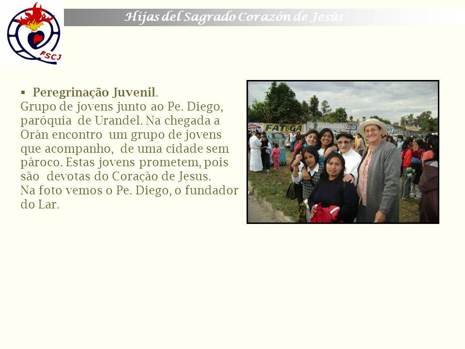 Hijas del Sagrado Corazón de Jesús Peregrinação Juvenil. Grupo de jovens junto ao Pe. Diego, paróquia de Urandel. Na chegada a Orán encontro um grupo