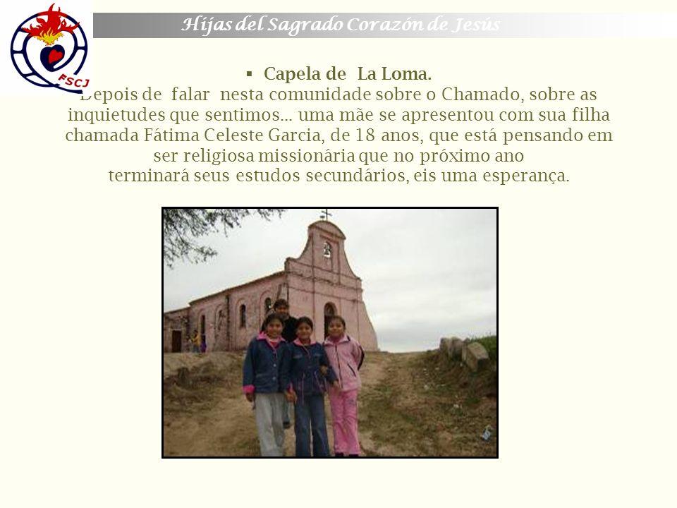 Hijas del Sagrado Corazón de Jesús Capela de La Loma. Depois de falar nesta comunidade sobre o Chamado, sobre as inquietudes que sentimos... uma mãe s