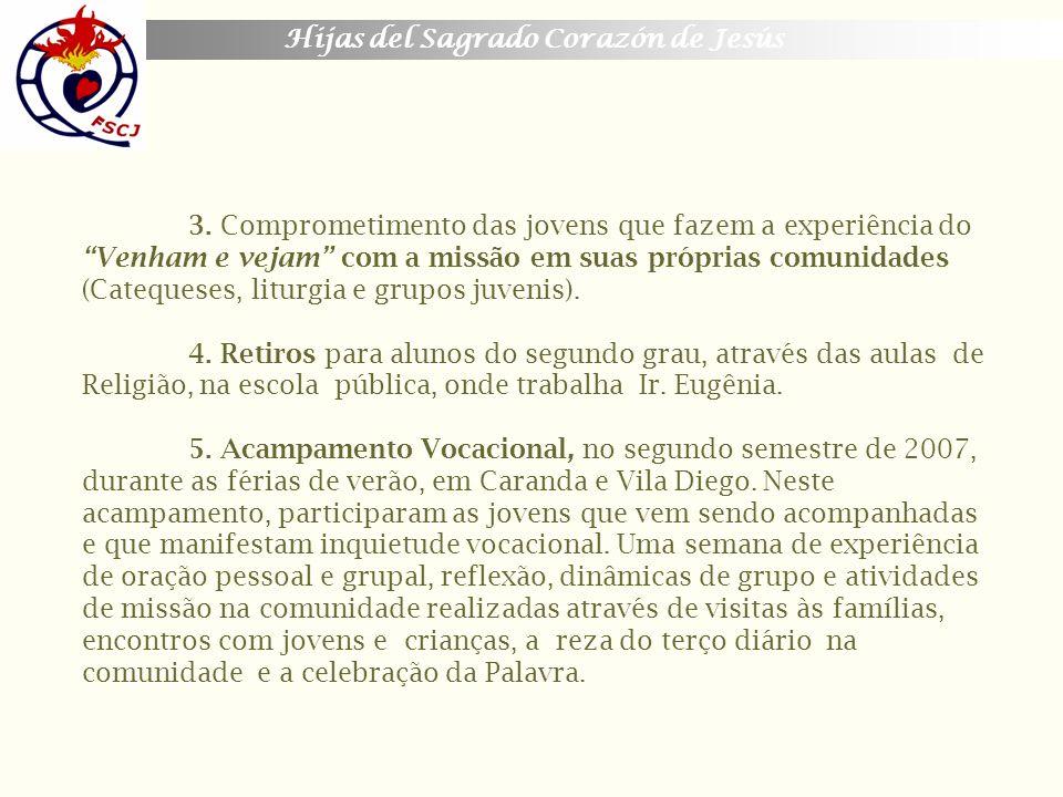 Hijas del Sagrado Corazón de Jesús 3. Comprometimento das jovens que fazem a experiência do Venham e vejam com a missão em suas próprias comunidades (
