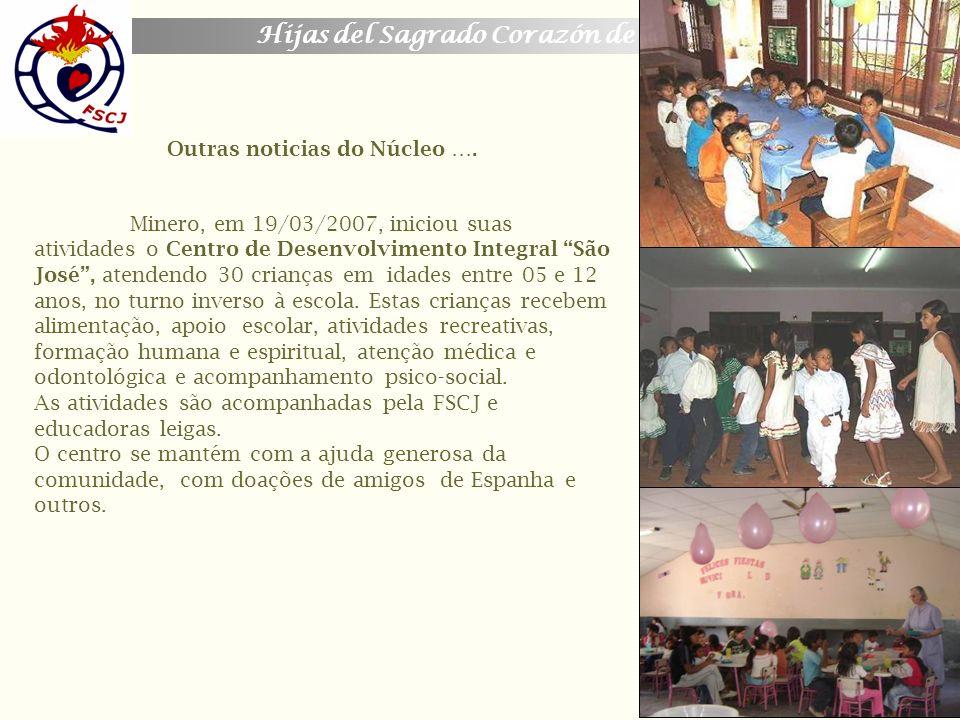 Hijas del Sagrado Corazón de Jesús Minero, em 19/03/2007, iniciou suas atividades o Centro de Desenvolvimento Integral São José, atendendo 30 crianças