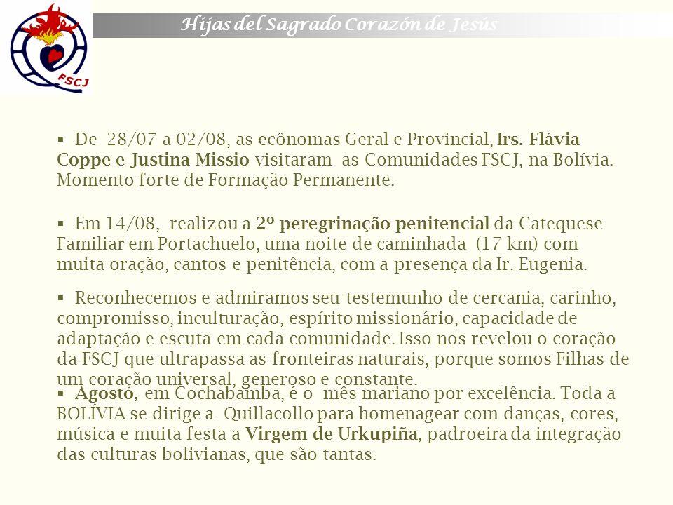 Hijas del Sagrado Corazón de Jesús De 28/07 a 02/08, as ecônomas Geral e Provincial, Irs. Flávia Coppe e Justina Missio visitaram as Comunidades FSCJ,