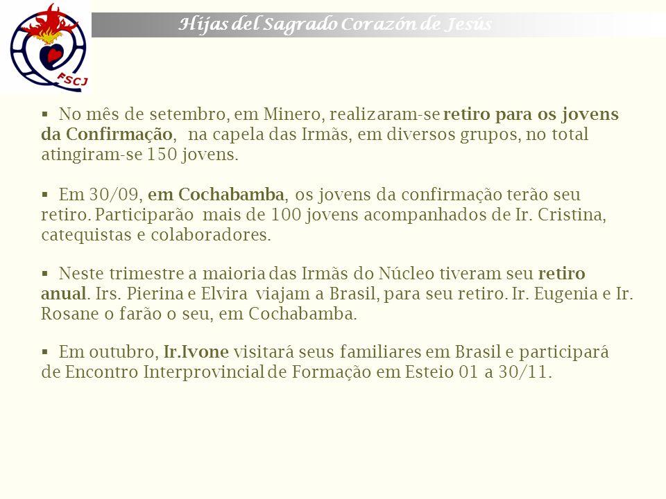 Hijas del Sagrado Corazón de Jesús No mês de setembro, em Minero, realizaram-se retiro para os jovens da Confirmação, na capela das Irmãs, em diversos