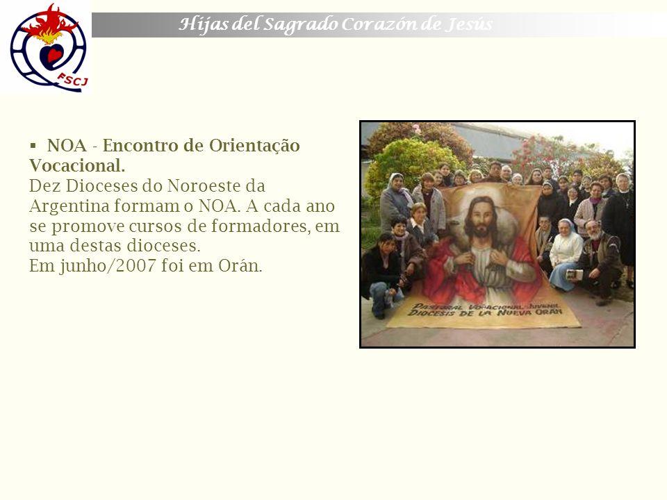 Hijas del Sagrado Corazón de Jesús NOA - Encontro de Orientação Vocacional. Dez Dioceses do Noroeste da Argentina formam o NOA. A cada ano se promove