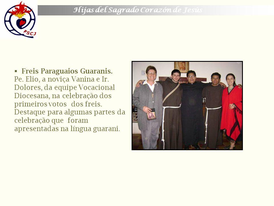 Hijas del Sagrado Corazón de Jesús Freis Paraguaios Guaranis. Pe. Elio, a noviça Vanina e Ir. Dolores, da equipe Vocacional Diocesana, na celebração d