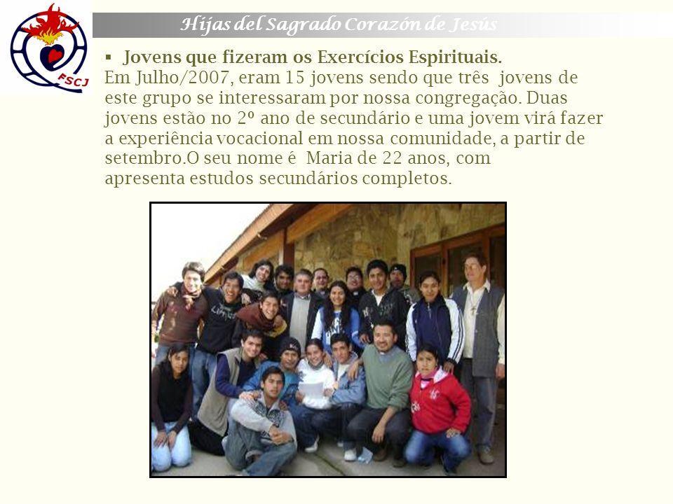 Hijas del Sagrado Corazón de Jesús Jovens que fizeram os Exercícios Espirituais. Em Julho/2007, eram 15 jovens sendo que três jovens de este grupo se
