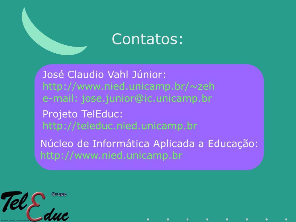 Contatos: José Claudio Vahl Júnior: http://www.nied.unicamp.br/~zeh e-mail: jose.junior@ic.unicamp.br Projeto TelEduc: http://teleduc.nied.unicamp.br Núcleo de Informática Aplicada a Educação: http://www.nied.unicamp.br