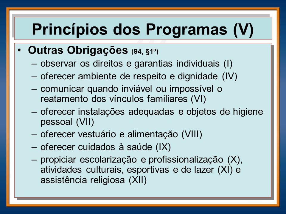 Outras Obrigações (94, §1º) –observar os direitos e garantias individuais (I) –oferecer ambiente de respeito e dignidade (IV) –comunicar quando inviáv