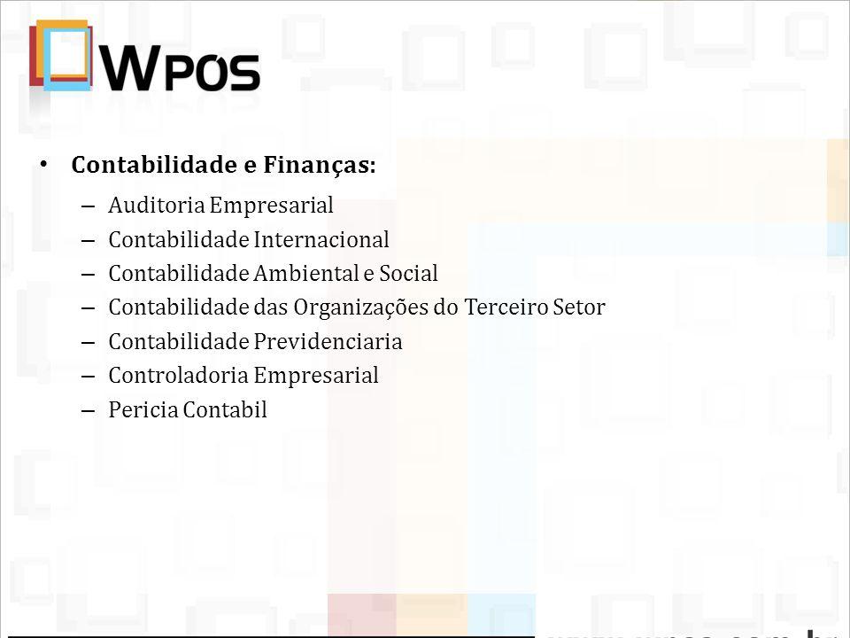 Contabilidade e Finanças: – Auditoria Empresarial – Contabilidade Internacional – Contabilidade Ambiental e Social – Contabilidade das Organizações do