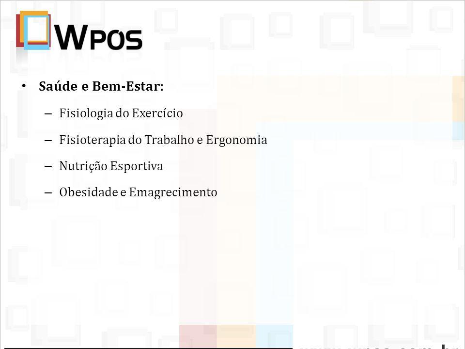 Saúde e Bem-Estar: – Fisiologia do Exercício – Fisioterapia do Trabalho e Ergonomia – Nutrição Esportiva – Obesidade e Emagrecimento