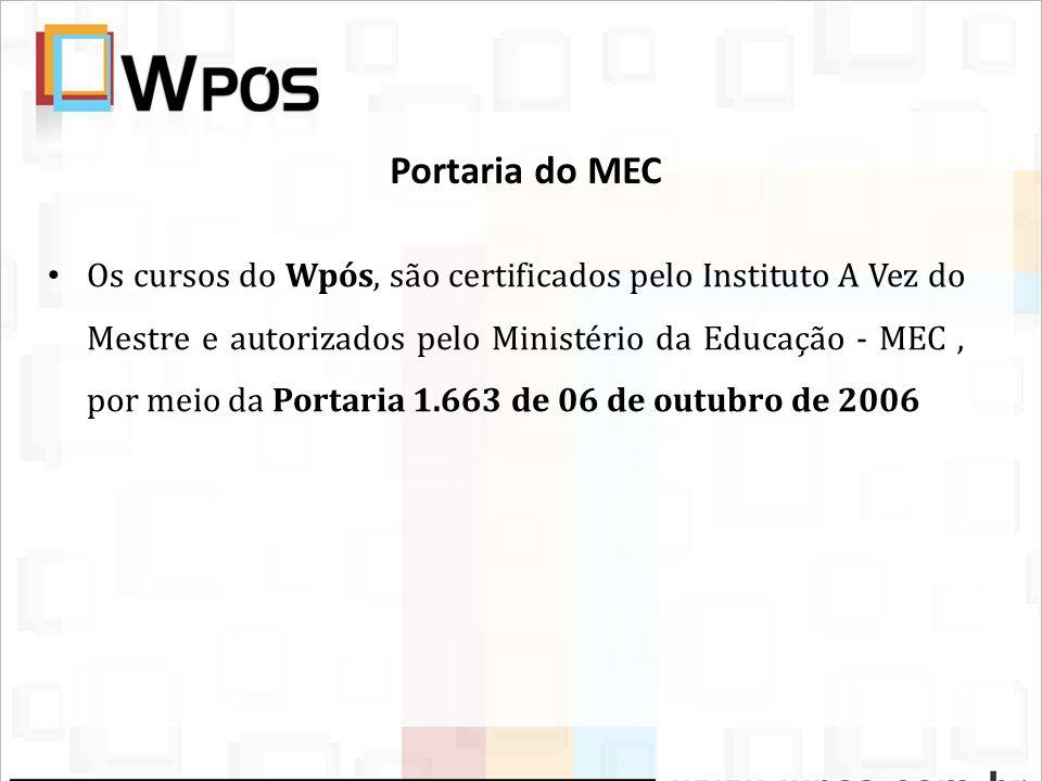 Portaria do MEC Os cursos do Wpós, são certificados pelo Instituto A Vez do Mestre e autorizados pelo Ministério da Educação - MEC, por meio da Portar