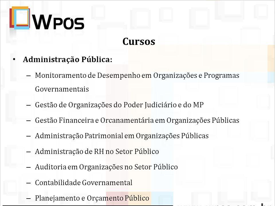 Cursos Administração Pública: – Monitoramento de Desempenho em Organizações e Programas Governamentais – Gestão de Organizações do Poder Judiciário e