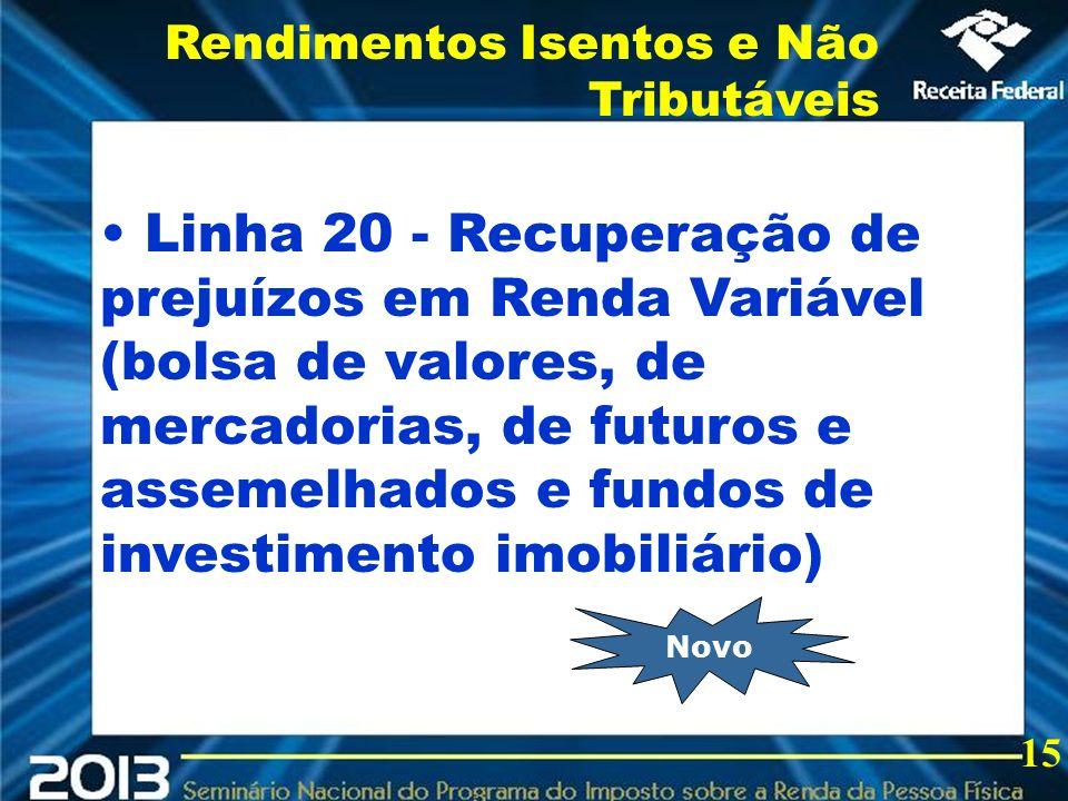 2013 Linha 20 - Recuperação de prejuízos em Renda Variável (bolsa de valores, de mercadorias, de futuros e assemelhados e fundos de investimento imobi