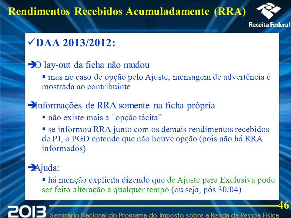 2013 DAA 2013/2012: O lay-out da ficha não mudou mas no caso de opção pelo Ajuste, mensagem de advertência é mostrada ao contribuinte Informações de R