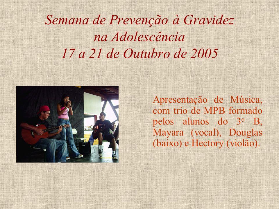 Semana de Prevenção à Gravidez na Adolescência 17 a 21 de Outubro de 2005 Apresentação de Teatro, peça Entender pra quê?. No destaque, João e Iara em