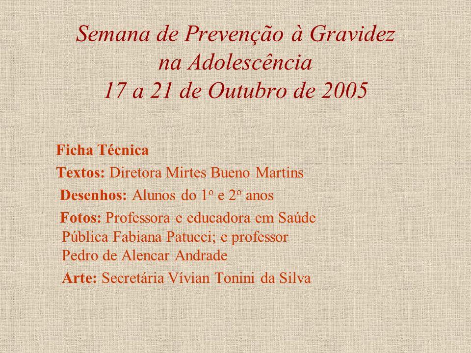 Semana de Prevenção à Gravidez na Adolescência 17 a 21 de Outubro de 2005 Plantão Saúde: Bate-papo ao vivo, na Rádio Comunitária Astral de Ilha Compri