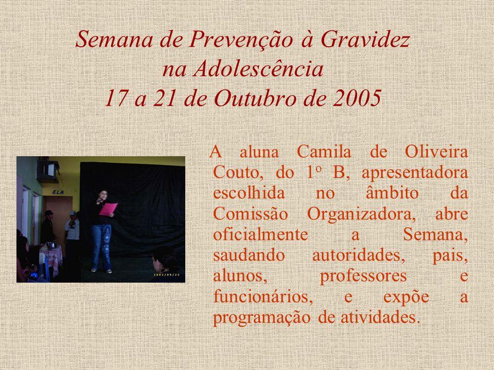 Semana de Prevenção Gravidez na Adolescência 17 a 21 de Outubro de 2005 Antecedendo a Semana, e de forma preparatória a ela, de 10 a 13 de outubro os