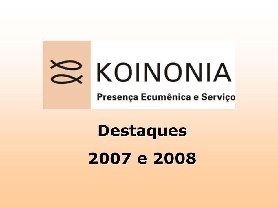 Destaques 2007 e 2008