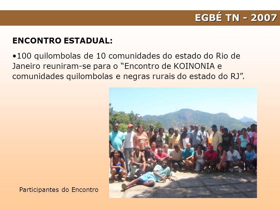 EGBÉ TN - 2007 ENCONTRO ESTADUAL: 100 quilombolas de 10 comunidades do estado do Rio de Janeiro reuniram-se para o Encontro de KOINONIA e comunidades