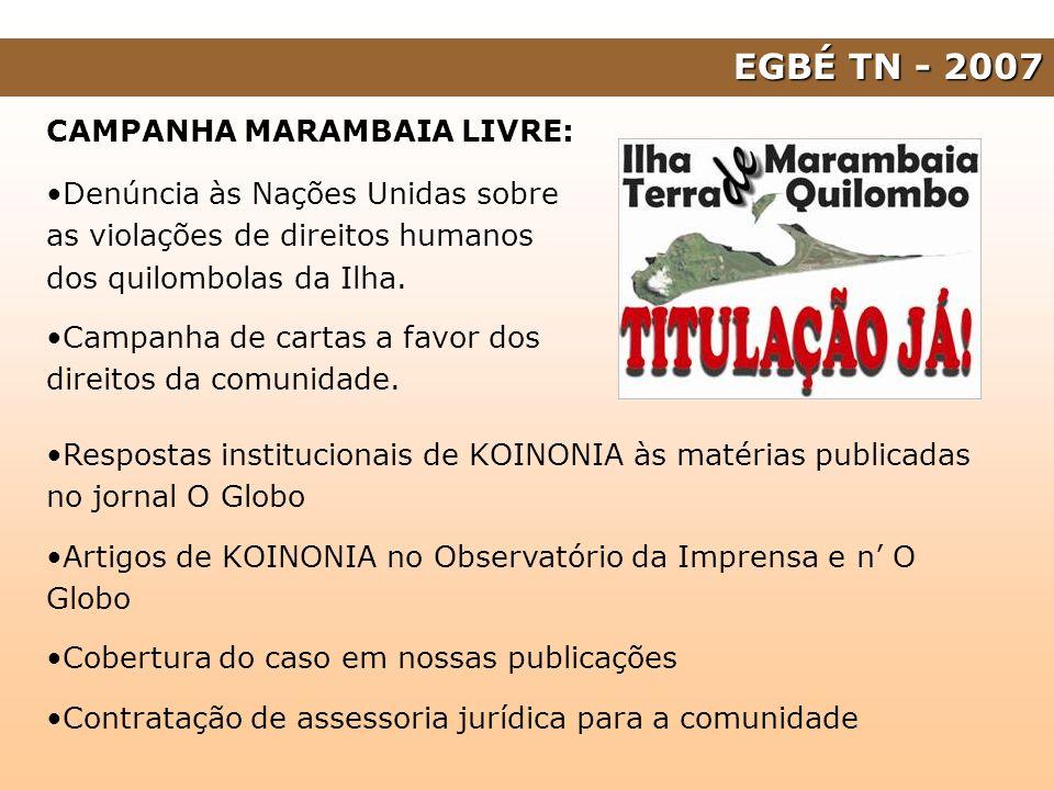 EGBÉ TN - 2007 CAMPANHA MARAMBAIA LIVRE: Denúncia às Nações Unidas sobre as violações de direitos humanos dos quilombolas da Ilha. Campanha de cartas